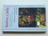 Strnadelová, Zerzán - Radost z jídla - Nejen makrobiotika očima lékaře a pacienta (1996)