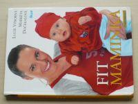Výborná, Dočekalová - Fit maminka (2004)