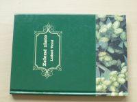 Luboš Vent - Zelené zlato (2002) Chmel, chmelařství
