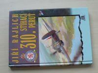 Rajlich - 310. stíhací peruť (Mustang 1994, 1. vydání)