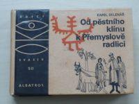 Sklenář - Od pěstního klínu k Přemyslově radlici (1981) OKO 50