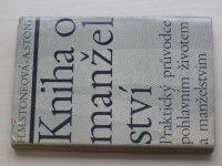 Stoneová - Kniha o manželství - Praktický průvodce pohlavním životem a manželstvím (1966)