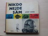 Josef Hons - Nikdo nejde sám (SNDK 1963) il. D. Foll