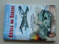 Kamas - Křídla na Koreou 1950-1953 - První střetnutí proudových letounů v dějinách (1999)
