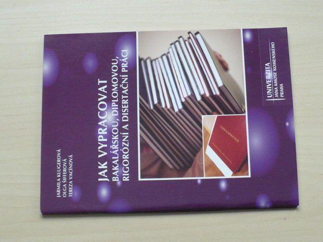 Klugerová a kol. - Jak vypracovat bakalářskou, diplomovou, rigorózní a disertační práci (2008)