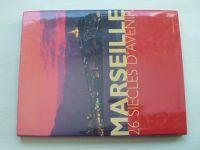Marseille - 26 siécles d´Avenir (1997) francouzsky