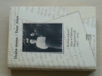 Drahá mama / Dear Alice - Korespondence Alice a Charlotty Masarykových 1915-1916 (2001)