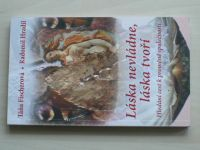 Fischerová, Hradil - Láska nevládne, láska tvoří - Hledání cest k proměně společnosti (2012)