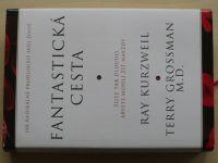 Kurzweil, Grossman - Fantastická cesta - Jak radikálně prodloužit svůj život (2007)