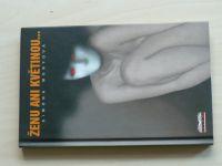 Monyová - Ženu ani květinou (2004)