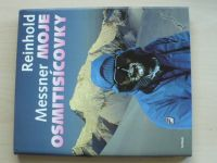 Reinhold Messner - Moje osmitisícovky (1993)
