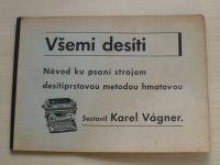 Vágner - Všemi desíti - Návod ku psaní strojem desítiprstovou metodou hmatovou (1946)