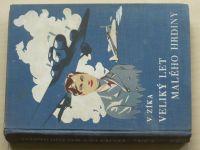 Zíka - Veliký let malého hrdiny (1937)
