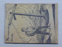 Na rozcestí života (1941) Životem č. 362