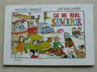 Tanská - Co mi řekl semafor (1988)