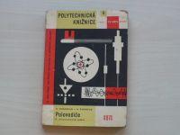 Dragoun, Šmirous - Polovodiče - Polytechnická knižnice 6 (1962)