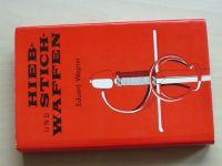 Eduard Wagner - Hieb und Stichwaffen (1975) německy, Zbraně sečné a bodné
