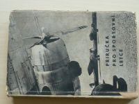 Ing. Vlasák - Příručka pro sportovní letce (1948)