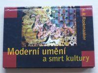 Rookmaaker - Moderní umění a smrt kultury (1996)