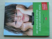 Kast-Zahn - Jak společně s dětmi zvládat výchovné krize (2007)