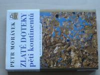 Morávek - Zlaté doteky pěti kontinentů /2008) Vyhledávání a těžba zlata