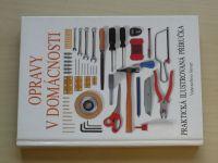 Opravy v domácnosti - Praktická ilustrovaná příručka (1994)
