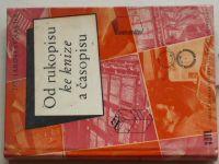 Šalda - Od rukopisu ke knize a časopisu (1959)