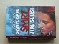 Santlofer - Smrt jim sluší (2005)