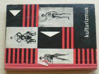 Kulturizmom k zdraviu, sile a kráse (1966)