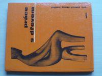Šedý - Práce s dřevem (1982)
