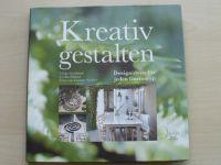 Kreativ gestalten - Designideen für jeden Gardentyp (2009)