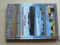 Dubánek, Lach - Malá kniha o velkých bunkrech - Největší pevnostní stavby světa 1918-45