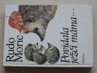 Moric - Povídala ježčí máma... (1986)