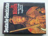 Deutsche Geschichte in Bildern von der Urzeit bis zur Gegenwart (1983)