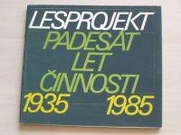 Lesprojekt - Padesát let činnosti 1935 - 1985