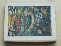 J.H.Týnecký - Moře - Pravdivé vypsání mnoha příběhů ze života hmyzu, rostlin,ptáků a zvířat (1925)