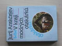 Arakčejev - V kraji modrých otakárků (1989) Přímoří, Dálný východ