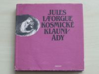 Jules LaForgue - Kosmické klauniády (1985)
