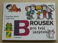 Kábele - Brousek pro tvůj jazýček (2009)