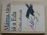 Máma, táta, já a Eda - Česká abeceda (1990)