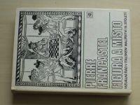 Pierre Francastel - Figura a místo - Vizuální řád v italském malíařství 15.století (1984)