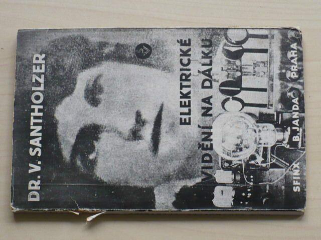 Santholzer - Elektrické vidění na dálku (1928)