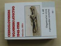 Irra - Československé vojenské letectvo 1945-1950 I.díl Organizační vývoj a personální výstavba 2005