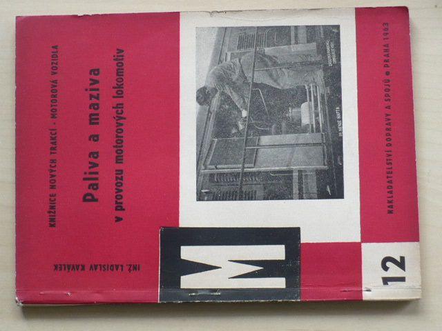 Kaválek - Paliva a maziva v provozu motorových lokomotiv (Nadas 1963)