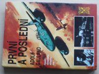 Adolf Galland - První a poslední (1993) Paměti německého stíhacího esa