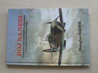 Bader - Boj na nebi - O bojovém nasazení Spitfiru a Hurricanu na bojištích II.sv.v. (1994)
