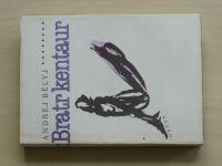 Bělyj - Bratr kentaur (1988)