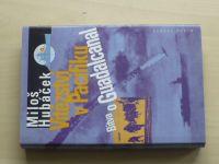 Hubáček - Vítězství v Pacifiku - Bitva o Guadalcanal (2003)