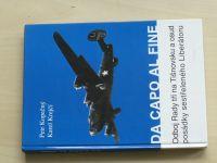 Kopečný, Krejčí - DA CAPO AL FINE (2002) Odboj Rady tří na Tišnovsku a osud posádky sestř.Liberátoru