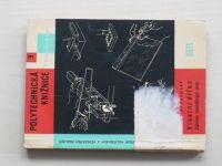 Pechlát - Vlastní dílna - Základy rukodělných prací (1962)